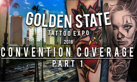 Golden State Tattoo Expo 2018 | Convention Coverage – Part 1