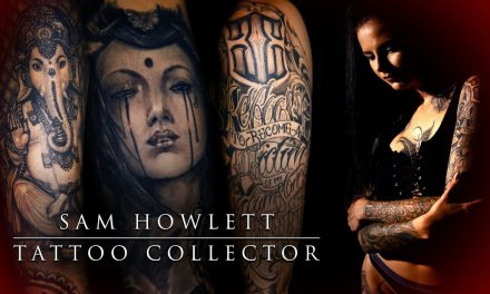 Tattoo Collector – Sam Howlett