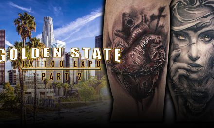 Tattoo Convention Coverage – Golden State Tattoo Expo | Part 2