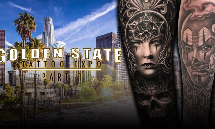 Tattoo Convention Coverage – Golden State Tattoo Expo | Part 1
