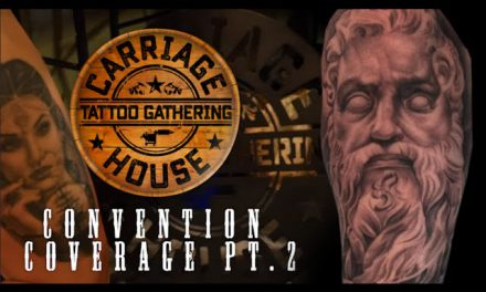 Tattoo Convention Coverage – Carriage House 2016 | Part 2