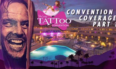 Tattoo Convention Coverage – Palm Trees and Tattoos | Part 1