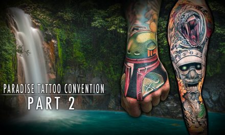 Tattoo Convention Coverage – Paradise Tattoo Convention | Part 2