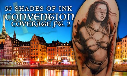 Tattoo Convention Coverage Pt. 2of 2 – 50 Shades of Ink | Sweden