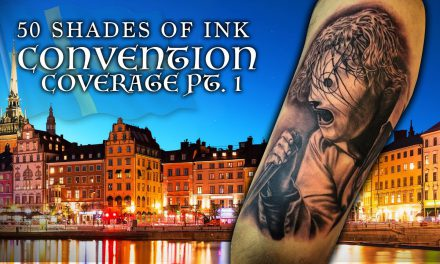 Tattoo Convention Coverage Pt. 1 of 2 – 50 Shades of Ink | Sweden