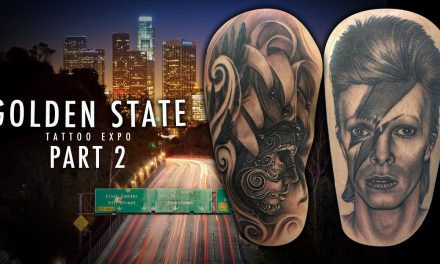 Golden State Tattoo Expo – Convention Coverage Pt. 2