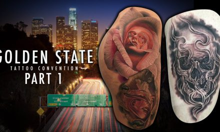 Golden State Tattoo Expo – Convention Coverage Pt. 1