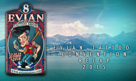 Evian Tattoo Convention – Recap