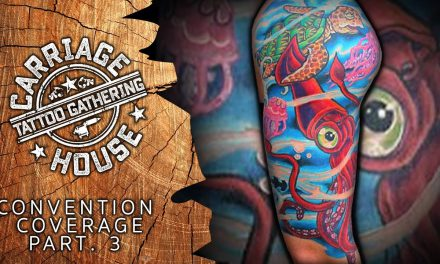 Carriage House Tattoo Gathering Convention Coverage Pt. 3 of 3