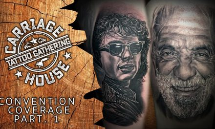 Tattoo Convention Coverage – Carriage House Tattoo Gathering | Part 1 of 3