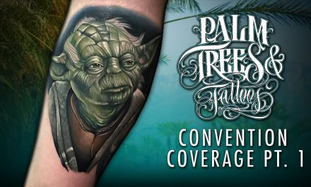 Palm Trees and Tattoos Convention Coverage Pt. 1 of 3