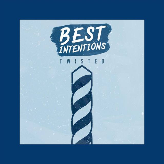 Best Intentions Deliver Pop Punk Punch on 'Twisted'