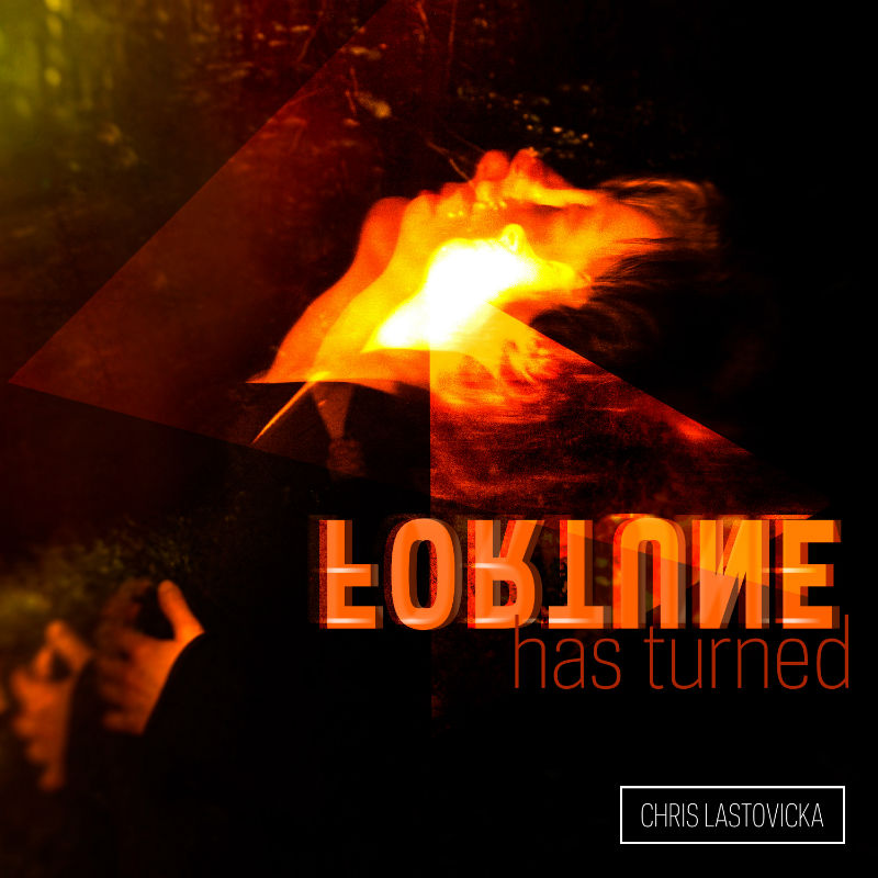 Music Preview | Chris Lastovicka – 'Fortune Has Turned (Remixed)'