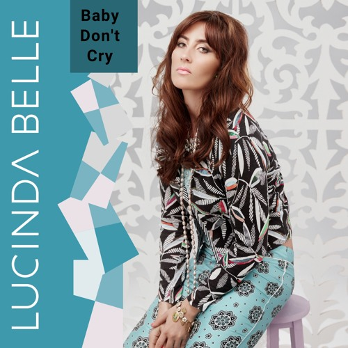 Lucinda Belle Releases 'Baby Don't Cry'