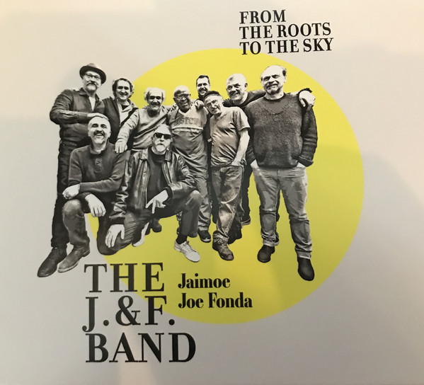 The J&F Band Drop 'From The Roots To The Sky'