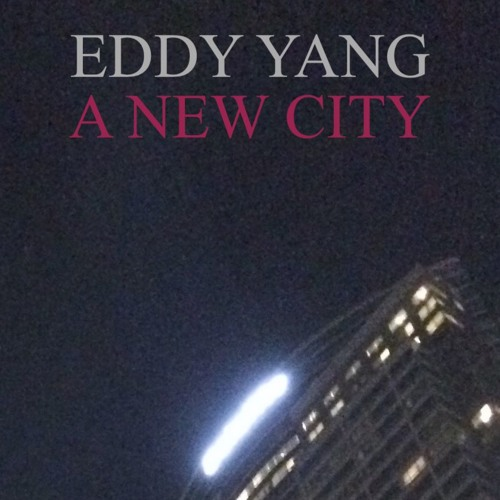 Eddy Yang Releases 'In the City'