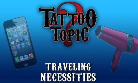 Tattoo Topic – Traveling Necessities