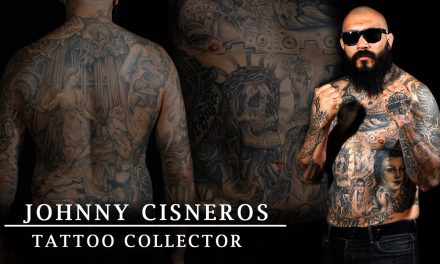 "Tattoo Collector – Johnny ""Tattooed Terror"" Cisneros"