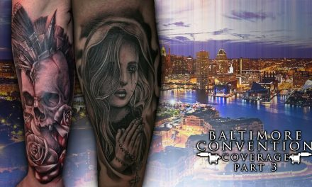 Tattoo Convention Coverage – Baltimore | Part 3 of 3