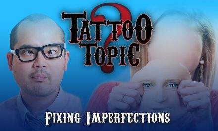 Tattoo Topic – Fixing Imperfection