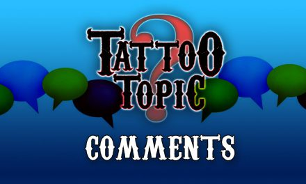 Tattoo Topic  – Comments