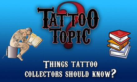 Tattoo Topic – Things tattoo collectors should know?