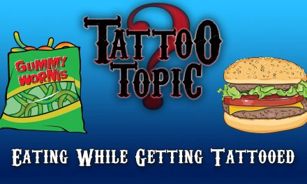 Tattoo Topic – Eating While Getting Tattooed