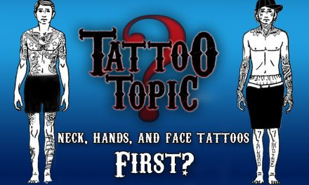 Tattoo Topic – Hands, Neck and Face First?