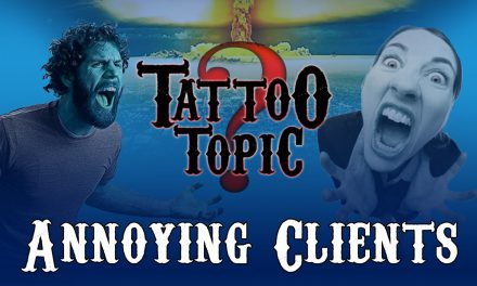 Tattoo Topic – Annoying Things Clients Do