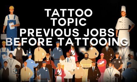Tattoo Topic – Previous Jobs before tattooing