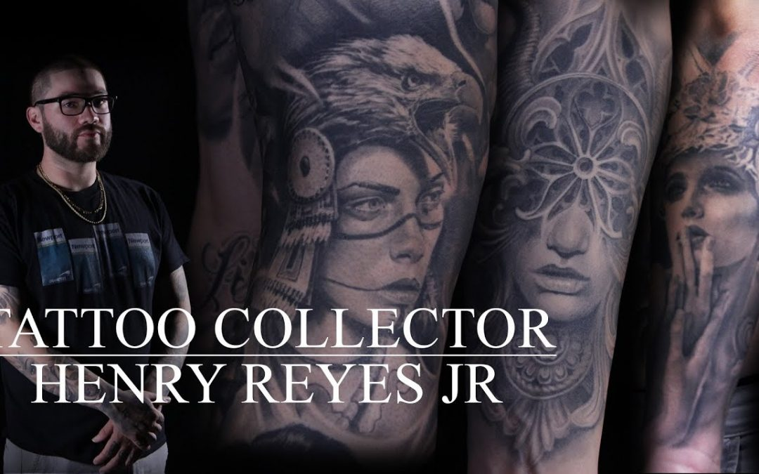 Tattoo Collector – Henry Reyes Jr