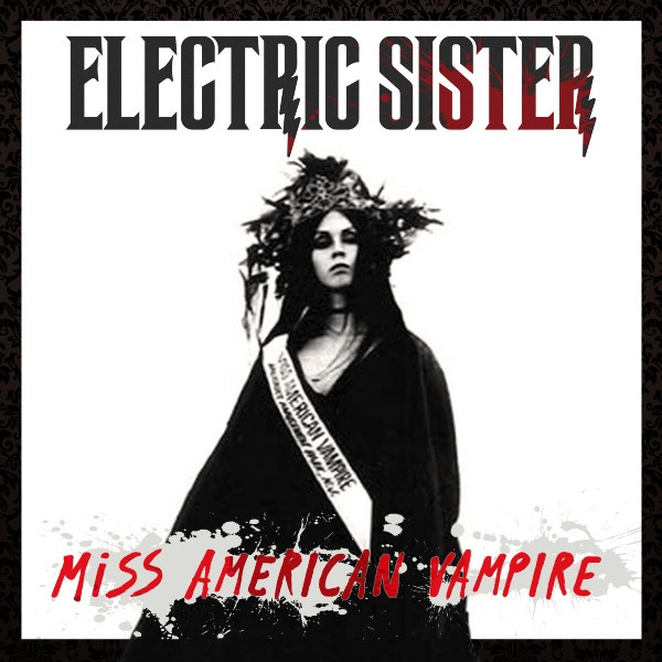 """Electric Sister Lights It Up on """"Miss American Vampire"""""""