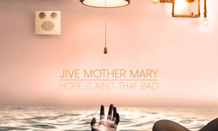 """JIVE MOTHER MARY Releases Official Music Video for """"Hope It Ain't That Bad""""!"""