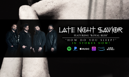 """Late Night Savior's NEW ALT-METAL Cover of Sam Smith's hit, """"How Do You Sleep?"""" (feat. Royal Bliss) is Turning Some Heads!"""