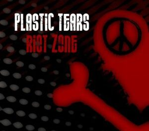 PLASTIC TEARS | Release Single and Video 'Riot Zone' From Their Forthcoming Album 'Anthems For Misfits.'