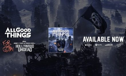 ALL GOOD THINGS Join Forces With HOLLYWOOD UNDEAD Members Reaching New Heights 'For The Glory.'